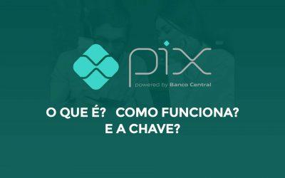 Pix – O que é, como funciona e como cadastrar sua chave!